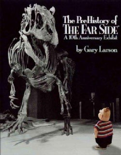 The Prehistory of the Far Side: A 10th Anniversary Exhibit (Paperback)