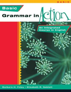 Basic Grammar in Action: An Integrated Course in English (Paperback)