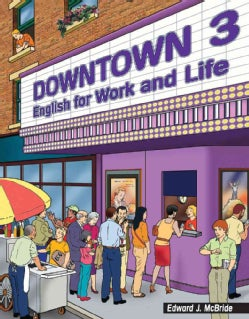 Downtown Book 3: English for Work and Life (Paperback)