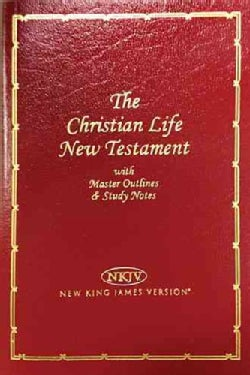 The Christian Life New Testament: The New King James Version/180Bg/Burgundy Leatherflex Master Outlines ... (Paperback)