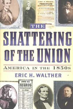 The Shattering of the Union: America in the 1850s (Paperback)