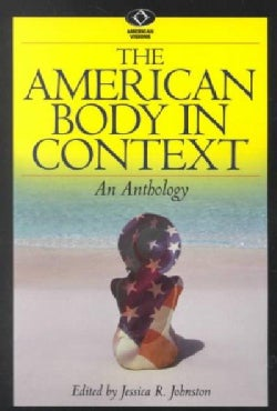 The American Body in Context: An Anthology (Paperback)