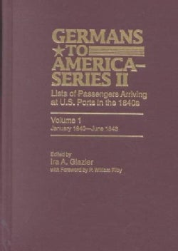 Germans to America, January 1840-june 1843: Lists of Passengers Arriving at U.s. Ports (Hardcover)