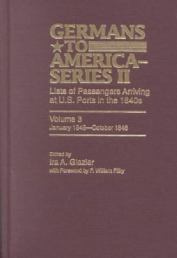 Germans to America, January 1846-october 1846: Lists of Passengers Arriving at U.s. Ports (Hardcover)