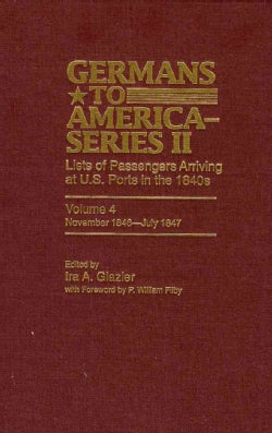 Germans to America, November 1846-july 1847: Lists of Passengers Arriving at U.s. Ports (Hardcover)