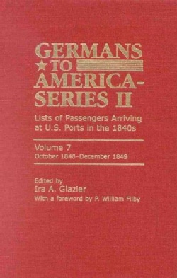 Germans To America: Lists of Passengers Arriving at U.S. Ports in the 1840s, October 1848-December 1849 (Hardcover)