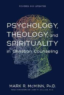 Psychology, Theology, and Spirituality in Christian Counseling (Hardcover)