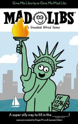 Give Me Liberty or Give Me Mad Libs (Paperback)