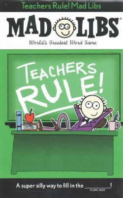 Teachers Rule! Mad Libs (Paperback)