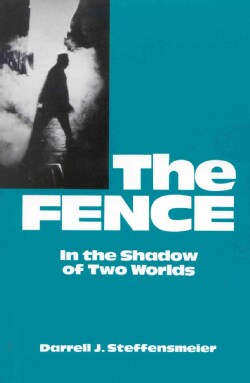 The Fence: In the Shadow of Two Worlds (Paperback)