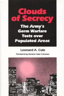 Clouds of Secrecy: The Army's Germ-Warfare Tests over Populated Areas (Hardcover)