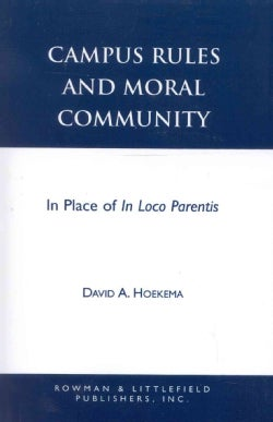 Campus Rules and Moral Community: In Place of in Loco Parentis (Paperback)