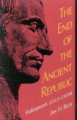 The End of the Ancient Republic: Shakespeare's Julius Caesar (Paperback)