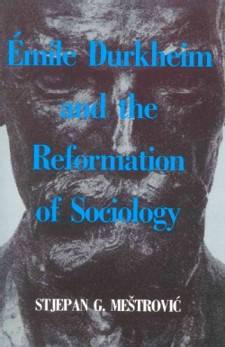 Emile Durkheim and the Reformation of Sociology (Paperback)