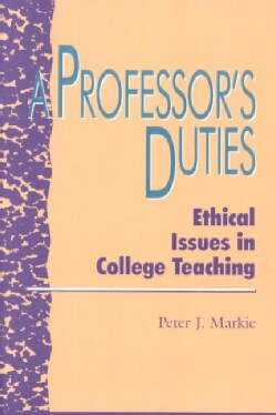 A Professor's Duties: Ethical Issues in College Teaching (Paperback)