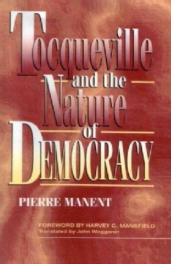 Tocquesville and the Nature of Democracy (Paperback)