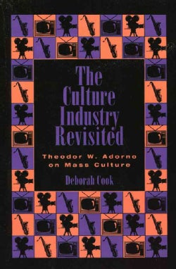 The Culture Industry Revisited: Theodor W. Adorno on Mass Culture (Paperback)