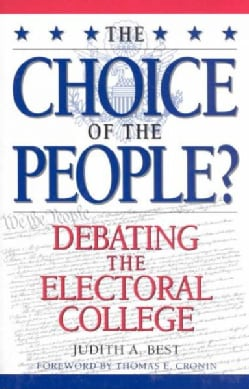 The Choice of the People?: Debating the Electoral College (Paperback)