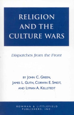 Religion and the Culture Wars: Dispatches from the Front (Paperback)