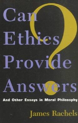 Can Ethics Provide Answers?: And Other Essays in Moral Philosophy (Paperback)