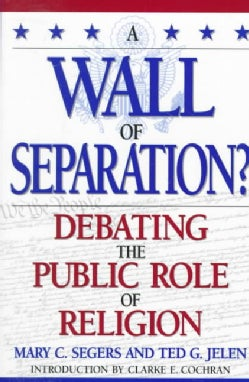A Wall of Separation?: Debating the Public Role of Religion (Paperback)
