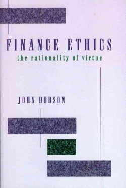 Finance Ethics: The Rationality of Virtue (Paperback)