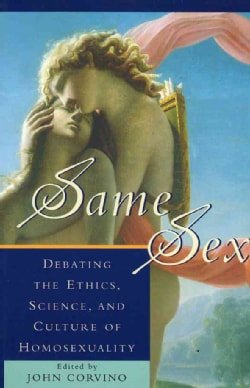 Same Sex: Debating the Ethics, Science, and Culture of Homosexuality (Paperback)