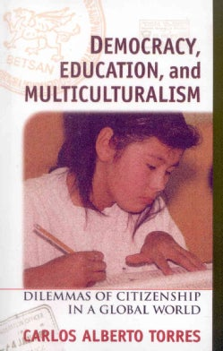 Democracy, Education, and Multiculturalism: Dilemmas of Citizenship in a Global World (Paperback)
