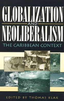 Globalization and Neoliberalism: The Caribbean Context (Hardcover)