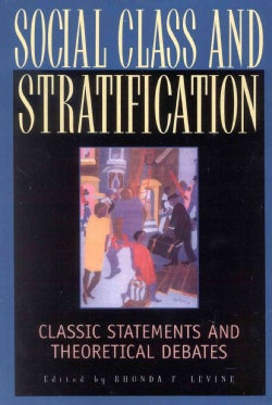 Social Class and Stratification: Classic Statements and Theoretical Debates (Paperback)