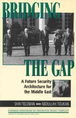 Bridging the Gap: A Future Security Architecture for the Middle East (Paperback)