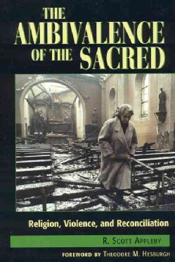 The Ambivalence of the Sacred: Religion, Violence, and Reconciliation (Hardcover)