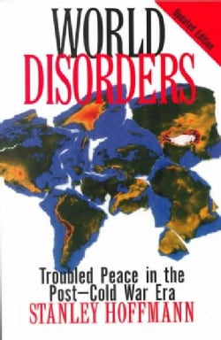 World Disorders: Troubled Peace in the Postdcold War Era (Paperback)