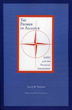 The Promise of Alliance: NATO and the Political Imagination (Paperback)