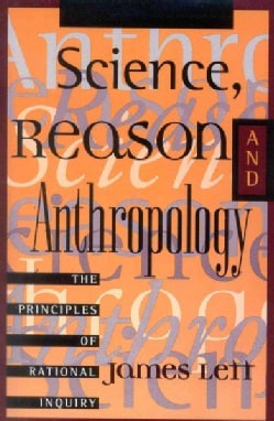 Science, Reason, and Anthropology: A Guide to Critical Thinking (Paperback)