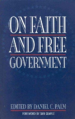 On Faith and Free Government (Paperback)