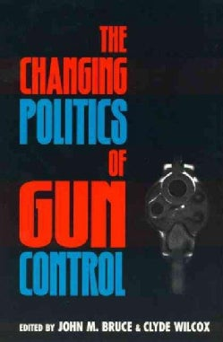 The Changing Politics of Gun Control (Paperback)