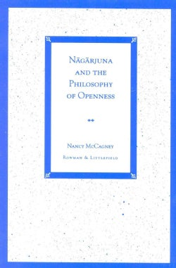 Nagarjuna and the Philosophy of Openness (Paperback)
