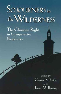 Sojourners in the Wilderness: The Christian Right in Comparative Perspective (Paperback)