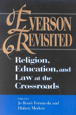 Everson, Revisited: Religion, Education, and Law at the Crossroads (Paperback)