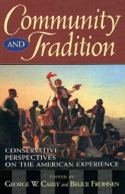 Community and Tradition: Conservative Perspectives on the American Experience (Paperback)