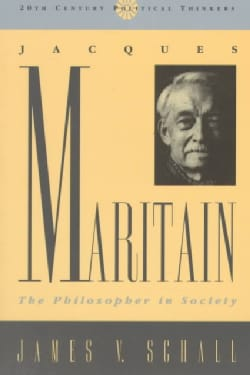 Jacques Maritain: The Philosopher in Society (Paperback)