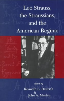 Leo Strauss, the Straussians, and the American Regime (Paperback)