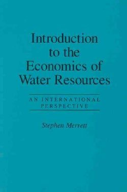 Introduction to the Economics of Water Resources: An International Perspective (Paperback)