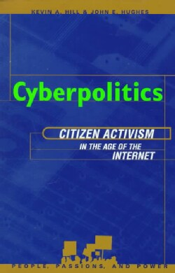 Cyberpolitics: Citizen Activism in the Age of the Internet (Paperback)