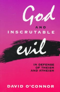 God and Inscrutable Evil: In Defense of Theism and Atheism (Paperback)