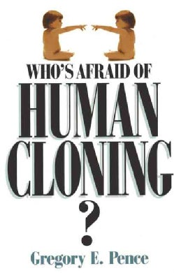 Who's Afraid of Human Cloning? (Paperback)