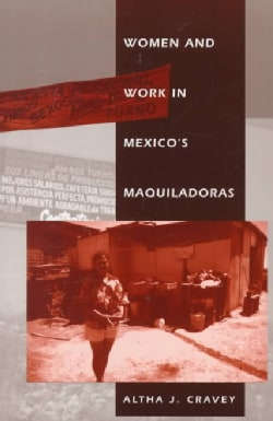 Women and Work in Mexico's Maquiladoras (Paperback)