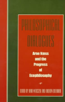 Philosophical Dialogues: Arne Naess and the Progress of Philosophy (Paperback)