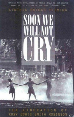 Soon We Will Not Cry: The Liberation of Ruby Doris Smith Robinson (Paperback)